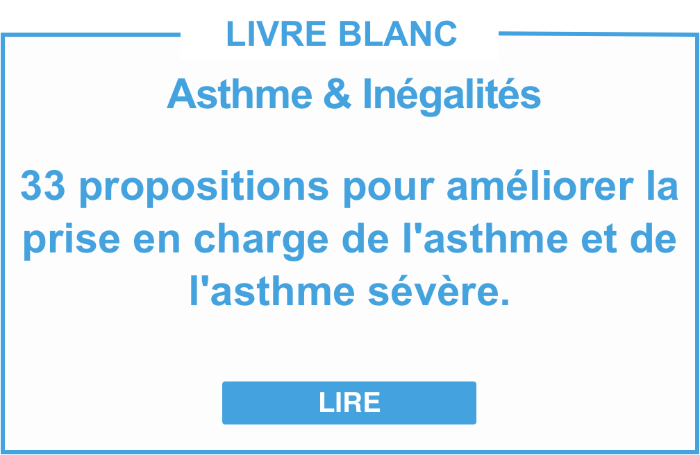 Livre blanc - 33 propositions pour améliorer la prise en charge de l'asthme et de l'asthme sévère.
